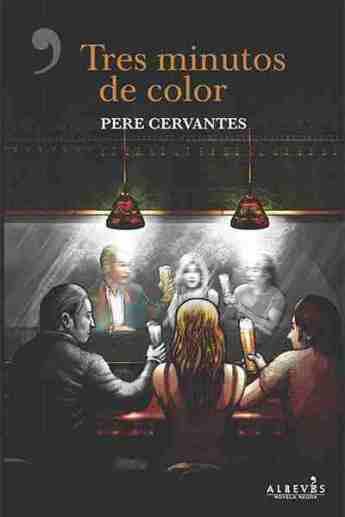 tres-minutos-de-color-pere-cervantes-thriller-editorial-alreves